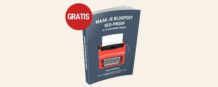 Gratis e-book: maak je blogpost SEO-proof