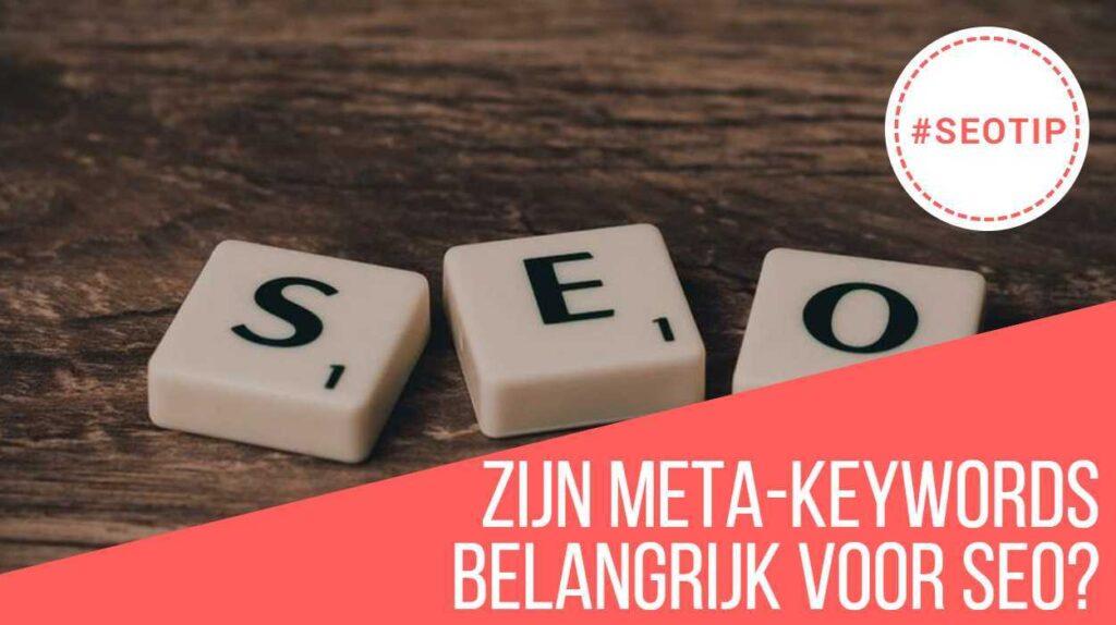 Zijn meta-keywords belangrijk voor SEO?